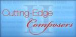 Cutting Edge Composers II